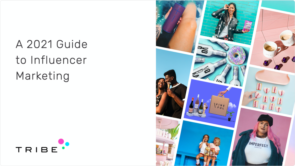 A 2021 Guide to Influencer Marketing